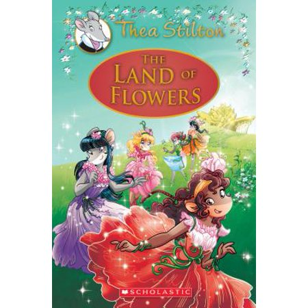 The Land of Flowers (Thea Stilton: Special Edition #6) : A Geronimo Stilton Adventure - Adventure Time Special Halloween