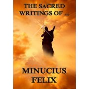 The Sacred Writings of Minucius Felix - eBook