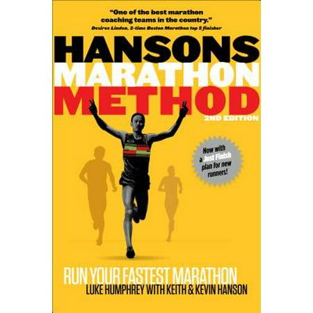 Hansons Marathon Method : Run Your Fastest Marathon the Hansons Way Hansons Running Team