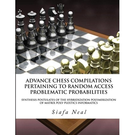 Compilations Pertaining To Random Access Problematic Probabilities-Double Set Game (D.2.50)- Book 2 Vol. 3 : Synthesis Postulates Of the Hybridization Polymerization of Matrix Poly-Plextics Informatics. (Paperback)