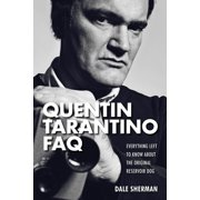 FAQ: Quentin Tarantino FAQ: Everything Left to Know about the Original Reservoir Dog (Paperback)