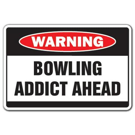BOWLING ADDICT Warning Sign bowling ball gift gag shirt bag team pin alley