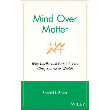 Mind Over Matter  Why Intellectual Capital Is The Chief Source Of Wealth