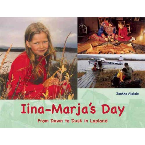 Iina-Marja's Day : From Dawn to Dusk in Lapland