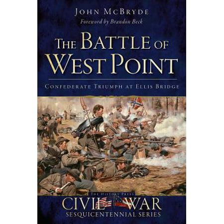 The Battle of West Point: Confederate Triumph at Ellis Bridge -