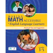 Making Math Accessible to English Language Learners (Grades 3-5) : Practical Tips and Suggestions(grade 3-5)
