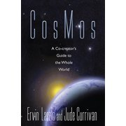 Cosmos : A Co-Creator's Guide to the Whole World