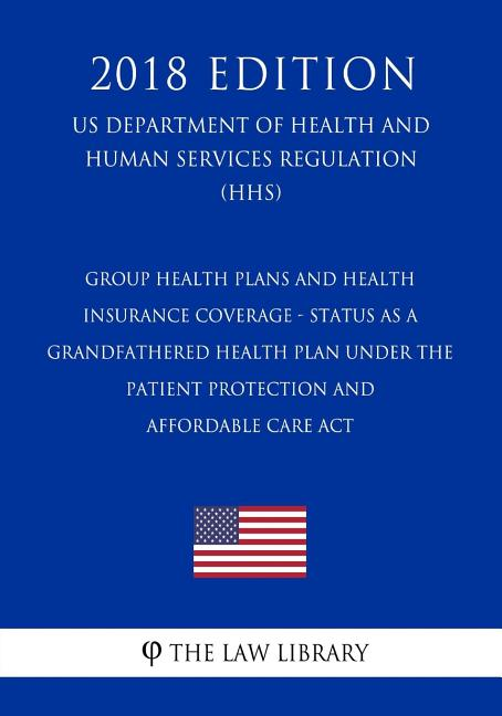 Group Health Plans and Health Insurance Coverage - Status ...