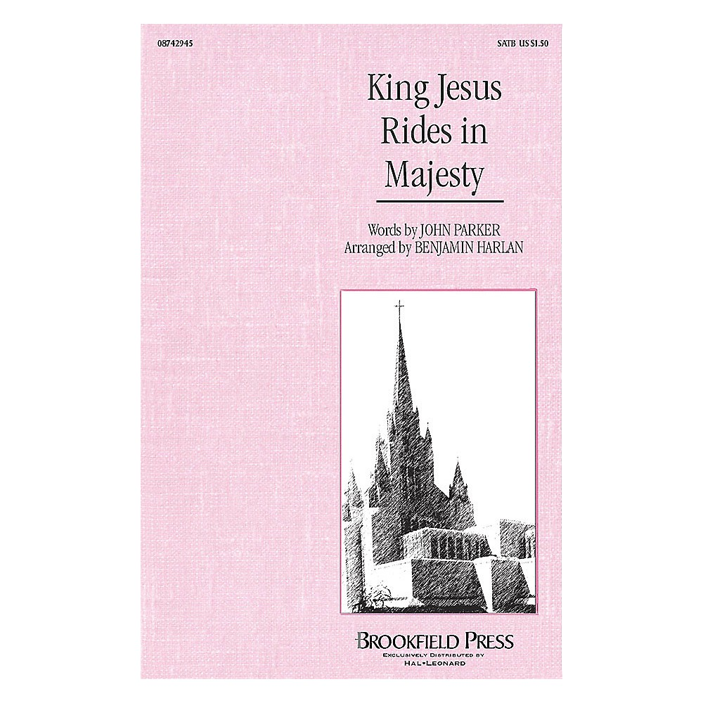 Brookfield King Jesus Rides in Majesty (ChoirTrax CD) CHOIRTRAX CD Composed by Benjamin Harlan