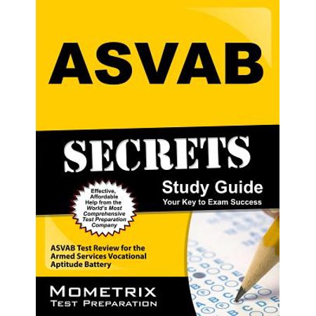 ASVAB Secrets Study Guide : ASVAB Test Review for the Armed Services Vocational Aptitude
