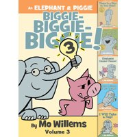Elephant and Piggie Book: An Elephant & Piggie Biggie! Volume 3 (Hardcover)