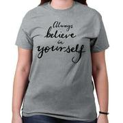 Always Believe in Yourself Cute Shirt Girls | Cool Gift Idea T-Shirt Tee