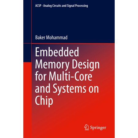 Chip System Memory (Embedded Memory Design for Multi-Core and Systems on Chip - eBook )
