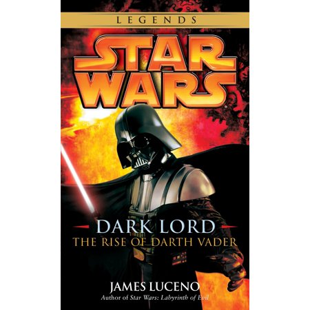- Dark Lord: Star Wars Legends : The Rise of Darth Vader