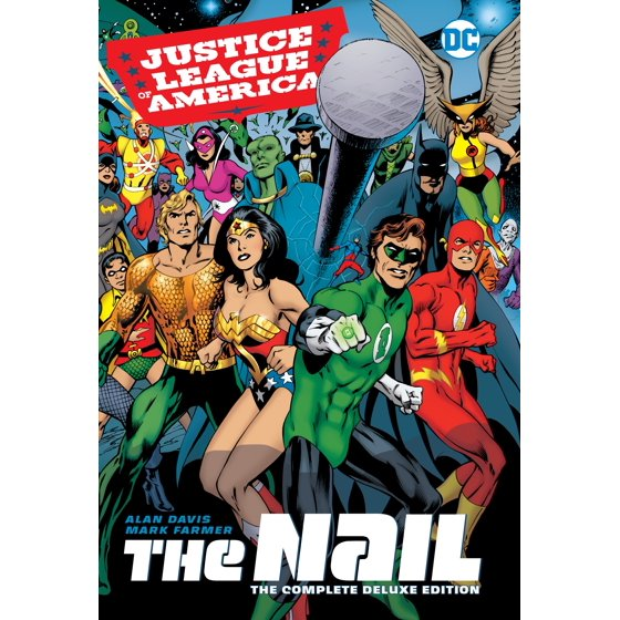 Justice League of America: The Nail: The Complete Deluxe Edition ...