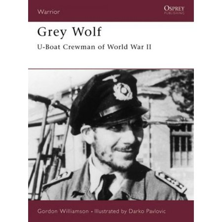 Grey Wolf  U Boat Crewman Of World War Ii