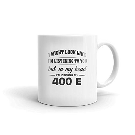 400 Gift (I'm Driving My MERCEDES-BENZ 400 E Coffee Tea Ceramic Mug Office Work Cup Gift 11 oz)