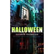 HALLOWEEN Ultimate Collection: 200+ Mysteries, Horror Classics & Supernatural Tales - eBook