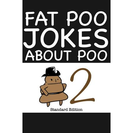 Fat Poo Jokes About Poo 2 - eBook (Best Fat Jokes One Liners)