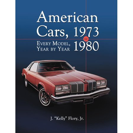 American Cars, 1973-1980 : Every Model, Year by Year (Flory Models)