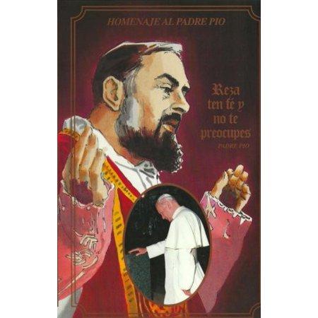 (Homenaje Al Padre Pio: Reza Ten Fe y No Te)