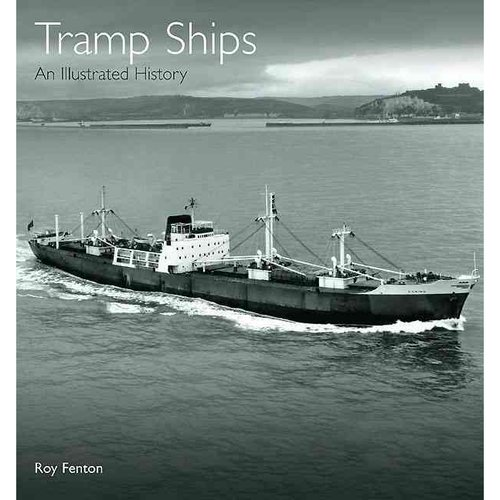 Tramp Ships : An Illustrated History