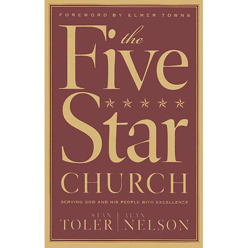 The Five-Star Church: Helping Your Church Provide the Highest Level of Service to God and His People