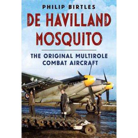 de Havilland Mosquito: The Original Multirole Combat Aircraft - eBook
