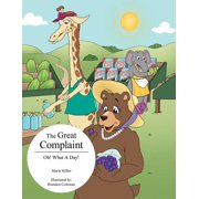 The Great Complaint : Oh! What a Day!