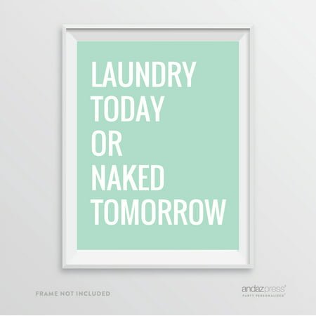Laundry Today or Naked Tomorrow, Mint Green Laundry Room Wall Art Decor Graphic -