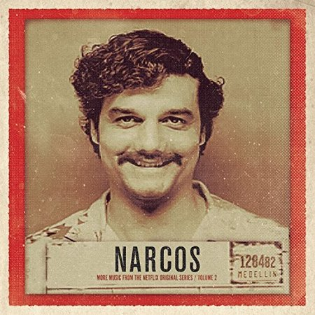 Narcos  Vol  2  More Music From The Netflix Original Series