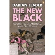The New Black : Mourning Melancholia And Depression
