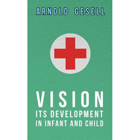 Vision - Its Development in Infant and Child
