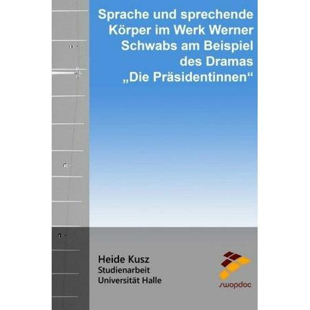 Sprache Und Sprechende Korper  Im Werk Werner Schwabs Am Beispiel Des Dramas Die Prasidentinnen