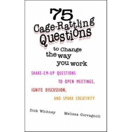 75 Cage Rattling Questions To Change The Way You Work  Shake Em Up Questions To Open Meetings  Ignite Discussion And Spark Creativity