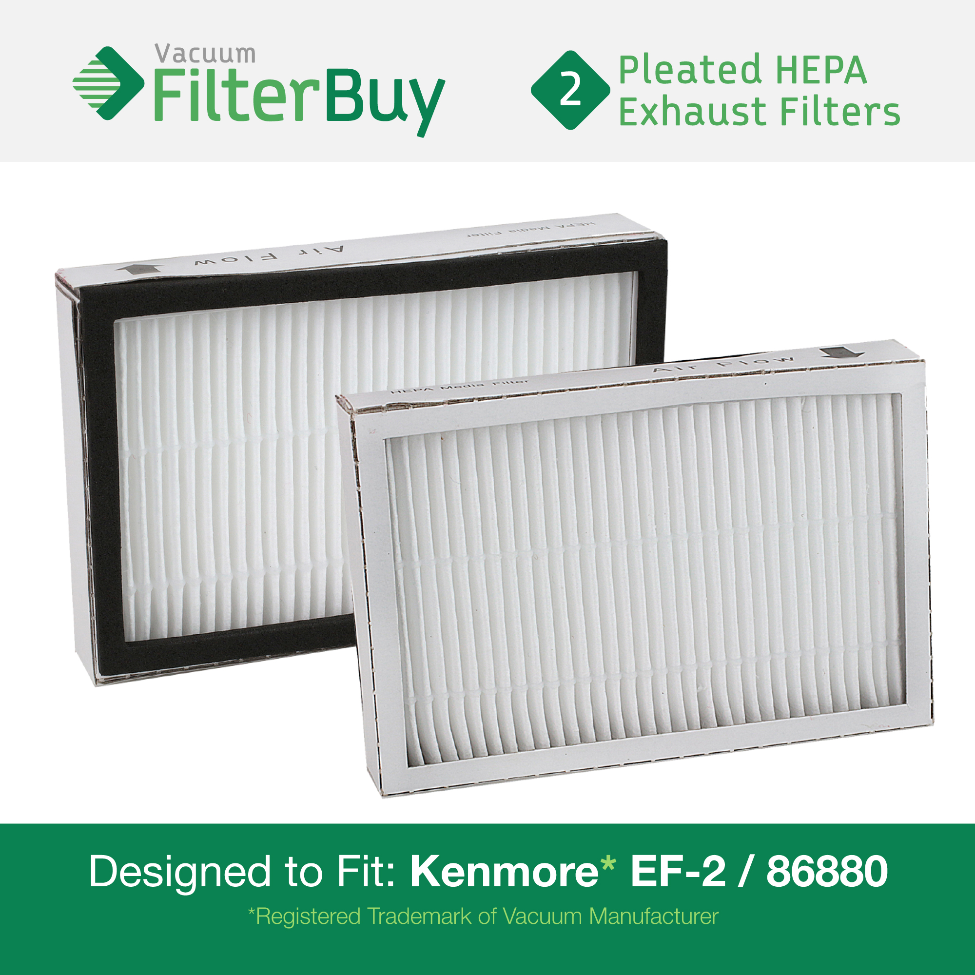 2 - Kenmore EF-2 86880 Exhaust Vacuum HEPA Filters. Designed by FilterBuy to replace Sears Kenmore Part # 20-86880 (86880), 40320, EF2, 610445. Also replaces Panasonic MC-V194H.
