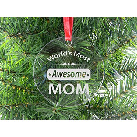 World's Most Awesome Mom - Clear Acrylic Christmas Ornament - Great Gift for Mothers's Day Birthday or Christmas Gift for Mom Grandma Wife (Clear Christmas Ornament Ideas)