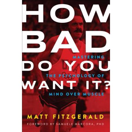 How Bad Do You Want It? : Mastering the Psychology of Mind Over Muscle (How Do You Reset H)