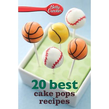 Betty Crocker 20 Best Cake Pops Recipes - eBook