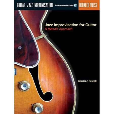 Jazz Improvisation for Guitar : A Melodic Approach