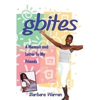 Gbites : A Memoir and Letter to My Friends