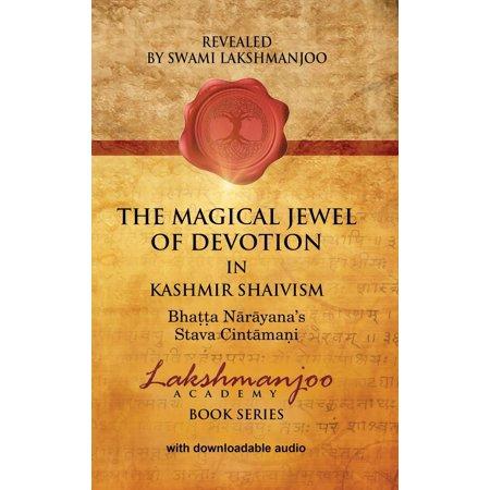 The Magical Jewel of Devotion in Kashmir Shaivism : Bhatta Narayana's Stava -