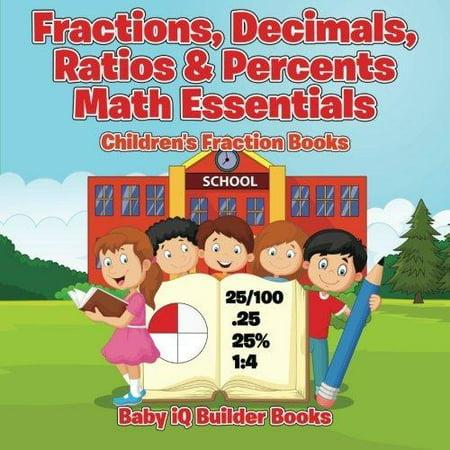 Fractions  Decimals  Ratios   Percents Math Essentials  Childrens Fraction Books