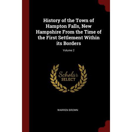 History of the Town of Hampton Falls, New Hampshire from the Time of the First Settlement Within Its Borders; Volume 2](Halloween Town New Hampshire)