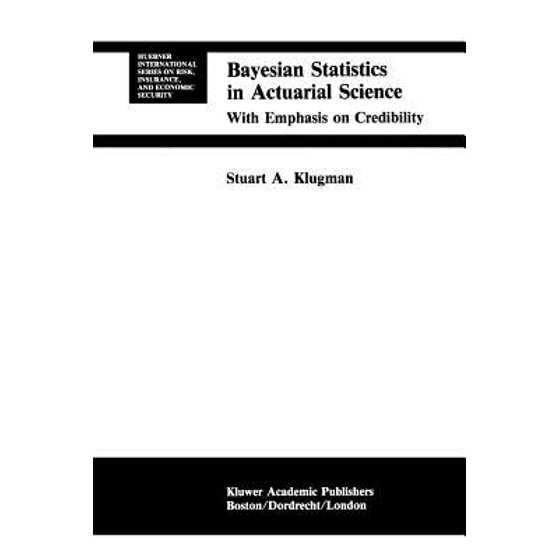 Bayesian Statistics in Actuarial Science : With Emphasis on Credibility