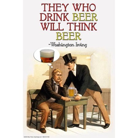 """""""They Who Drink Beer Will Think Beer"""" Print (Unframed Paper Poster Giclee 20x29)"""