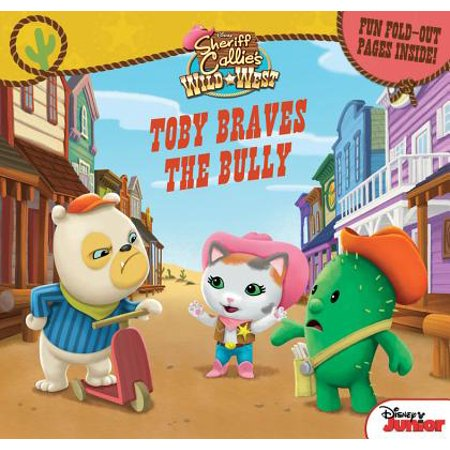 Sheriff Callie's Wild West Toby Braves the Bully : Fun Foldout Pages - Sheriff Callie Lasso