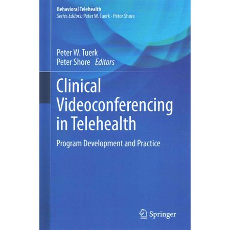 Clinical Videoconferencing In Telehealth  Program Development And Practice