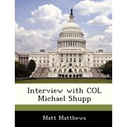Interview with Col Michael Shupp