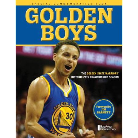 Golden Boys : The Golden State Warriors' Historic 2015 Championship